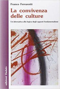 La convivenza delle culture. Un'alternativa alla logica degli opposti fondamentalismi