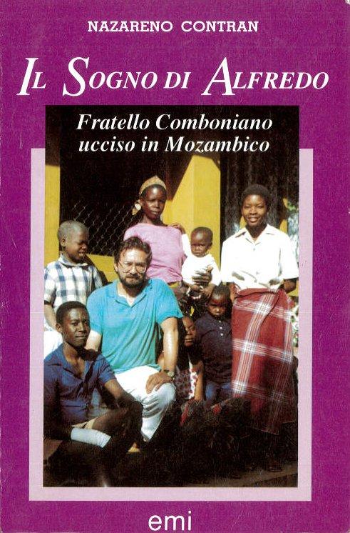 Il sogno di Alfredo Fratello Comboniano ucciso in Mozambico