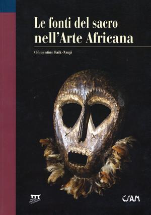 Le fonti del sacro nell'Arte Africana