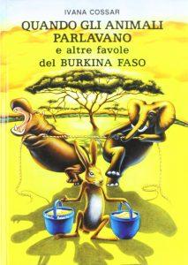 Quando gli animali parlavano, e altre favole del Burkina Faso