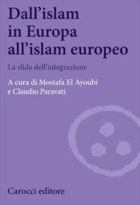 Dall'islam in Europa all'islam europeo La sfida dell'integrazione