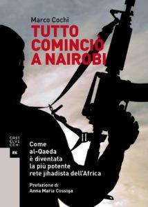 Tutto cominciò a Nairobi: Come al-Qaeda è diventata la più potente rete jihadista dell'Africa