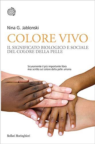 Colore vivo. Il significato biologico e sociale del colore della pelle.