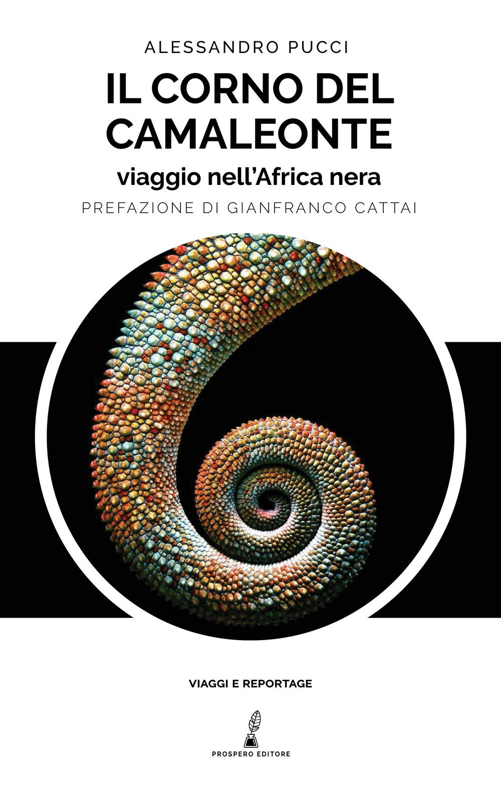 Il corno del camaleonte. Viaggio nell'Africa Nera.