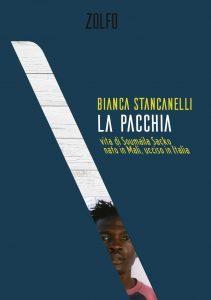 La pacchia. Vita di Soumaila Sacko, nato in Mali, ucciso in Italia.